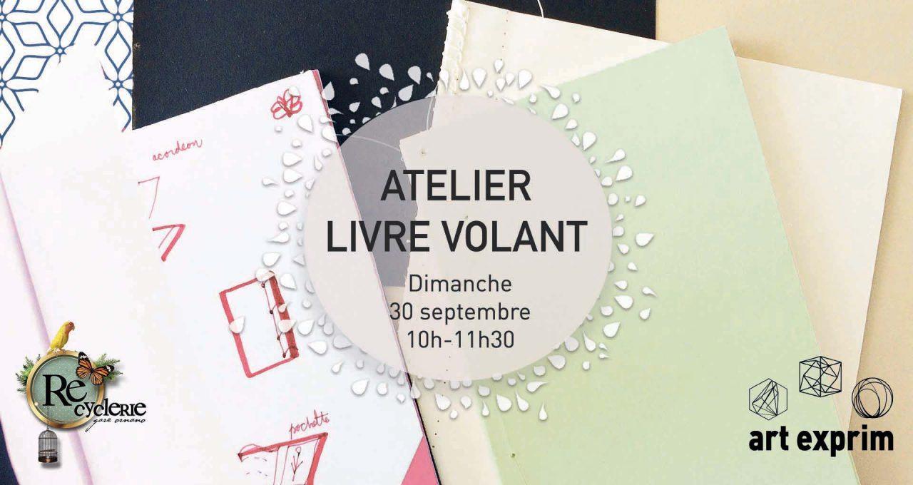 ➤ Réservation : https://www.weezevent.com/atelier-livre-volant-la-recyclerie-x-art-exprim